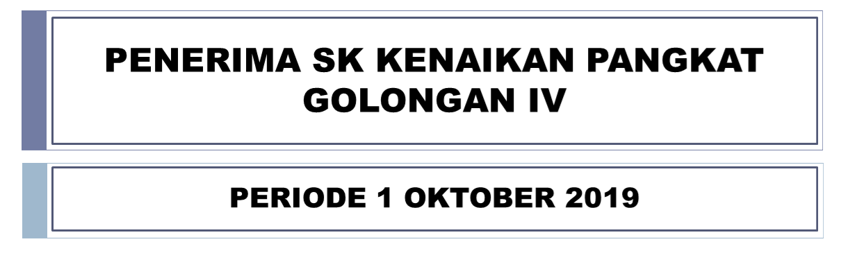 Daftar Penerima SK Kenaikan Pangkat PNS Golongan IV Periode 1 Oktober 2019